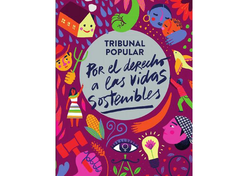 Tribunal popular. Por el derecho a las vidas sostenibles