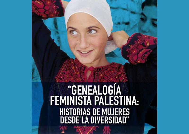 Genealogía Feminista Palestina: Historias de Mujeres desde la diversidad.
