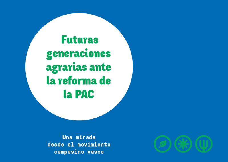 Futuras generaciones agrarias ante la reforma de la PAC. Una mirada desde el movimiento campesino vasco