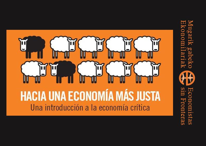 Hacia una economía más justa. Una introducción a la Economía Crítica