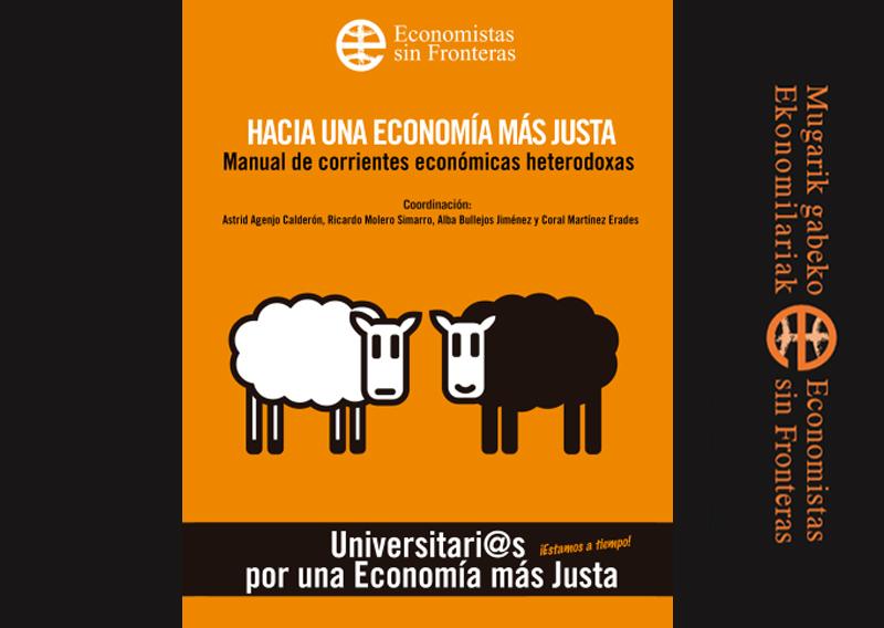 Hacia una economía más justa: Manual de corrientes económicas heterodoxas