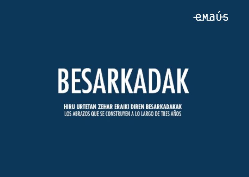 BESARKADAK - Los abrazos que se construyen a lo largo de tres años