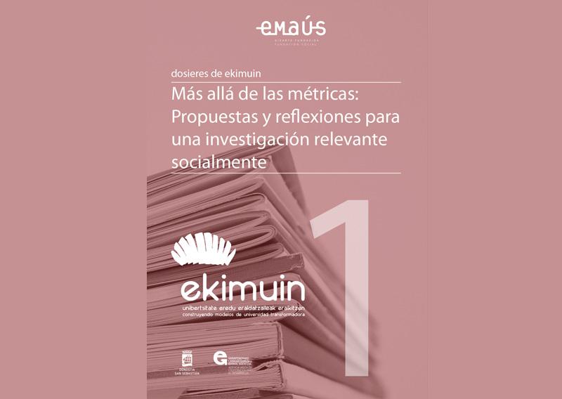 Dosieres de Ekimuin 1: Más allá de las métricas: propuestas y reflexiones para una investigación relevante socialmente