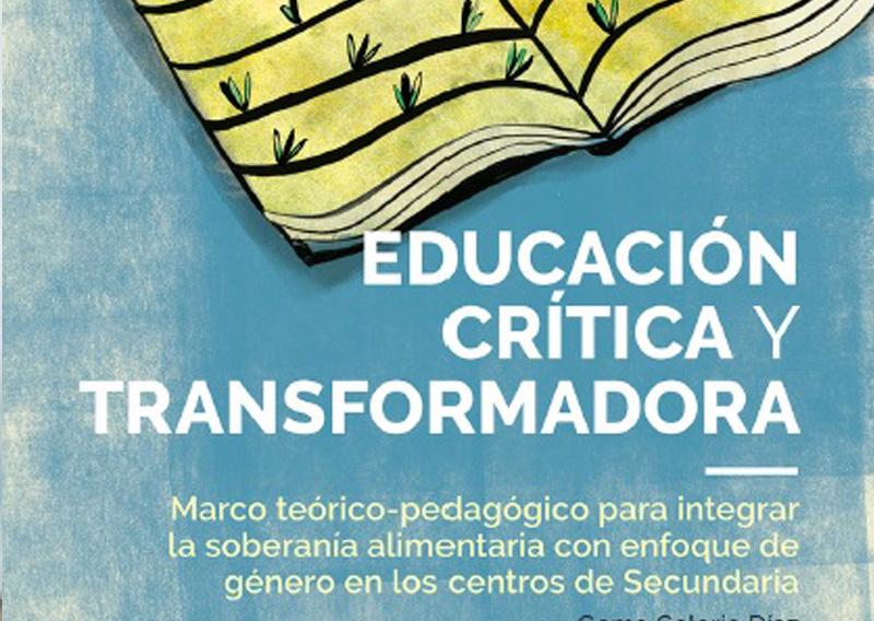 Educación crítica y transformadora. Marco teórico-pedagógico ….
