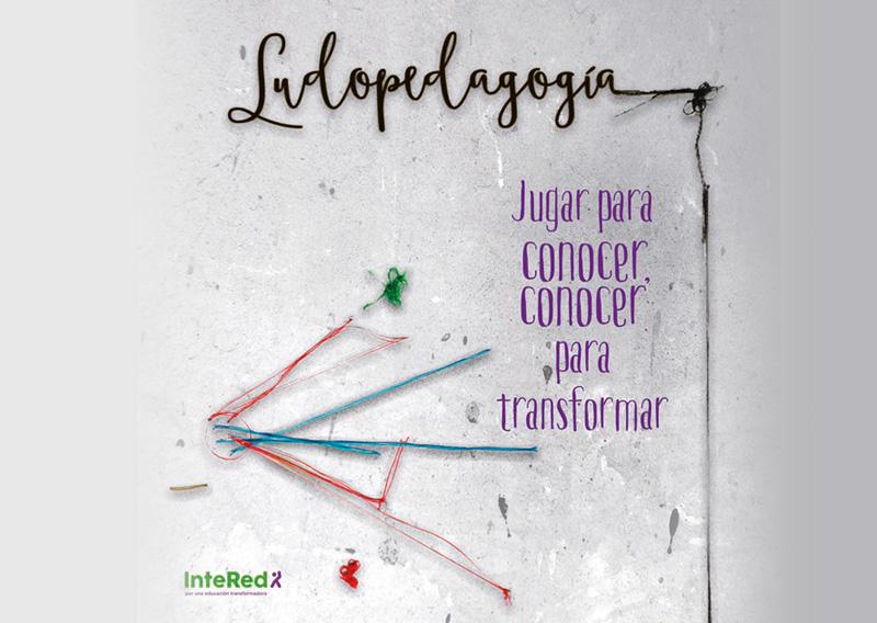 Ludopedagogía: Jugar para conocer, conocer para transformar