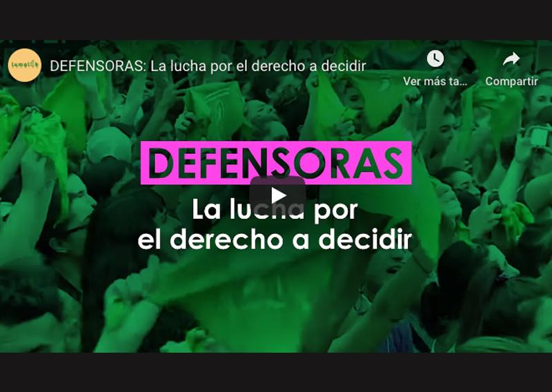 DEFENSORAS: La lucha por el derecho a decidir
