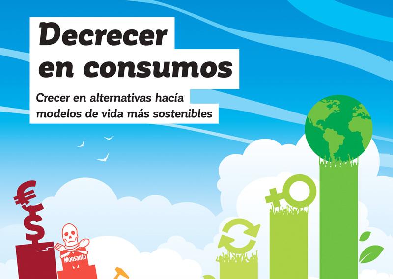 Decrecer en consumos. Crecer en alternativas hacia modelos de vida más sostenibles.