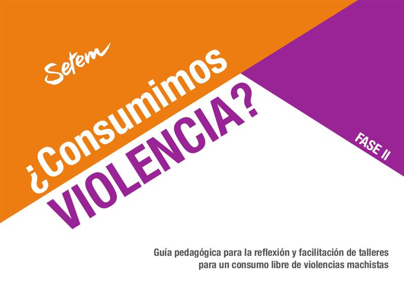 ¿Consumimos Violencia? - guía pedagógica